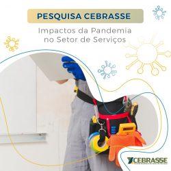 PESQUISA CEBRASSE – IMPACTOS DA PANDEMIA NO SETOR DE SERVIÇOS